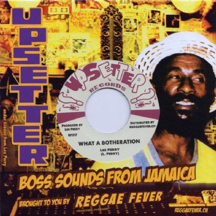 Lee Perry - What A Botheration / Upsetters - Taste Of Killing (Upsetter / Reggae Fever) EU 7""